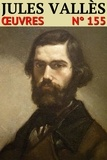 Jules Vallès - Jules Vallès - Oeuvres.