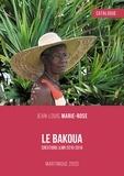 Jean-Louis Marie-Rose - Le Bakoua : Catalogue - Créations JMLR 2010-2019.