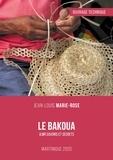 Jean-Louis Marie-Rose - Le Bakoua : Ouvrage technique - JLMR Savoirs et secrets.