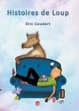 Eric Coudert - Histoires de loup.