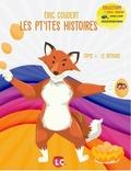Eric Coudert - Les pt'ites histoires. Tome 4. Le renard - Coellection Taille crayon.