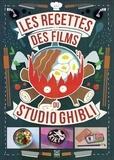Minh-Tri Vo et Claire-France Thévenon - Les recettes des films du Studio Ghibli.