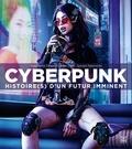 Stéphanie Chaptal et Jean Zeid - Cyberpunk - Histoire(s) d'un futur imminent.