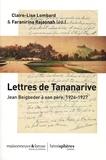 Claire-Lise Lombard et Faranirina Rajaonah - Lettres de Tananarive - Jean Beigbeder à son père, 1924-1927.
