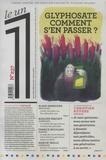 Julien Bisson et Eric Fottorino - Le 1 N° 237 : Glyphosate, comment s'en passer ?.