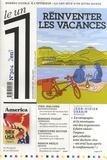 Julien Bisson et Eric Fottorino - Le 1 N° 304, mercredi 8 j : Réinventer les vacances.
