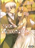 Isuna Hasekura et Keito Koume - Spice & Wolf Tome 16 : .