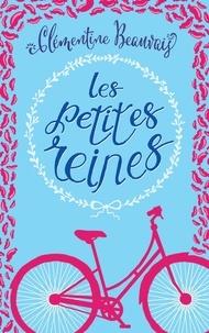 Clémentine Beauvais - Les petites reines.