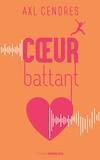 Coeur battant / Axl Cendres | Cendres, Axl (1982-2019)