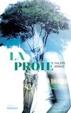 La proie / Philippe Arnaud   Arnaud, Philippe. Auteur
