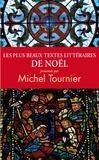 Michel Tournier - Les plus beaux textes littéraires de Noël.