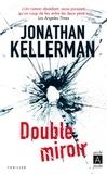 Jonathan Kellerman - Une enquête de Milo Sturgis et Alex Delaware  : Double miroir.