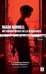 Mark Burnell - Métamorphoses de la vengeance.