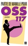 Jean Bruce - OSS 117  : Partie de Manille pour OSS 117.