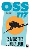 Jean Bruce - OSS 117  : Les monstres du Holy Loch.