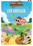 Héloïse Lirquet et Pascale Baugé - Willy Wild à la découverte de l'écologie  : Les abeilles.