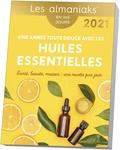 Françoise Couic Marinier - Une année toute douce avec les huiles essentielles.