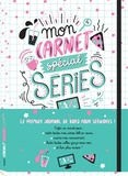 Marie Bretin - Mon carnet spécial séries.