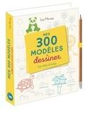 Lise Herzog - Mes 300 modèles à dessiner en pas à pas - Avec 1 crayon.