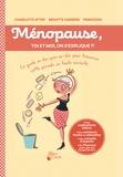 Ménopause, toi et moi, on s'explique ?! : le guide indispensable pour traverser cette période en toute sérénité / Charlotte Attry, Brigitte Carrère | Attry, Charlotte