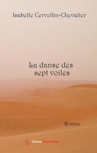Isabelle Cervellin-Chevalier - La danse des sept voiles.