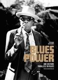 Stéphane Deschamps - Blues power - Une histoire parallèle du blues.