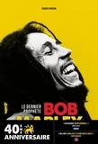 Francis Dordor - Bob Marley - Le dernier prophète.
