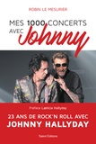 Robin Le Mesurier - Mes 1000 concerts avec Johnny - 23 ans de rock'n roll avec Johnny Hallyday.