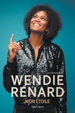 Wendie Renard - Wendie Renard : mon étoile.