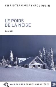 Christian Guay-Poliquin - Le poids de la neige.