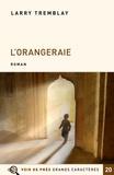 Larry Tremblay - L'orangeraie.