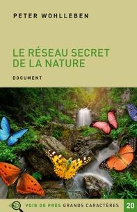 Peter Wohlleben - Le réseau secret de la nature - De l'influence des arbres sur les nuages et du ver de terre sur le sanglier.