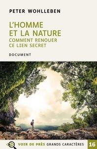 Peter Wohlleben - L'homme et la nature - Comment renouer ce lien secret.