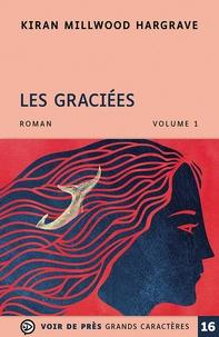 Kiran Millwood Hargrave - Les Graciées - 2 volumes.