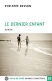 Philippe Besson - Le Dernier Enfant.