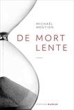Michaël Mention - De mort lente.