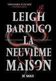 Leigh Bardugo et Sébastien Guillot - La Neuvième Maison.