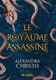 Alexandra Christo - Le royaume assassiné.