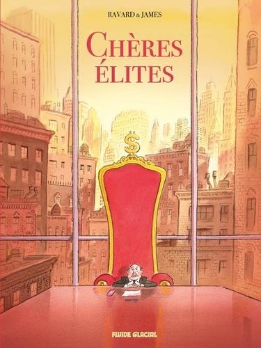 Chères élites / François Ravard, James | Ravard, François (1981-....)