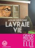 La vraie vie : roman / Adeline Dieudonné   Dieudonné, Adeline (1982-....). Auteur