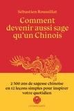 Sébastien Roussillat - Comment devenir aussi sage qu'un chinois.