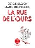 Serge Bloch et Marie Desplechin - La rue de l'ours.