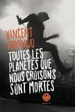 Vincent Raynaud - Toutes les planètes que nous croisons sont mortes.