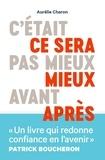 Aurélie Charon - C'était pas mieux avant, ce sera mieux après.