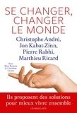 Christophe André et Matthieu Ricard - Se changer, changer le monde.