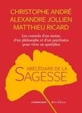 Christophe André et Matthieu Ricard - Abécédaire de la sagesse.