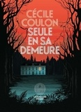 Cécile Coulon - Seule en sa demeure.