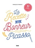 François Thibault - La recette du bonheur selon Picasso.