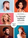 Olivier Benhamou - La thérapie capillaire naturelle - Le grand guide pratique pour soigner et entretenir vos cheveux.