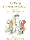 Le petit chaperon rouge / Helen Oxenbury, Beatrix Potter, Rose-Marie Vassallo   Oxenbury, Helen (1938-....)